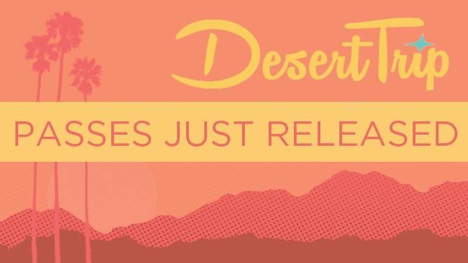 Desert Trip Passes Just Released